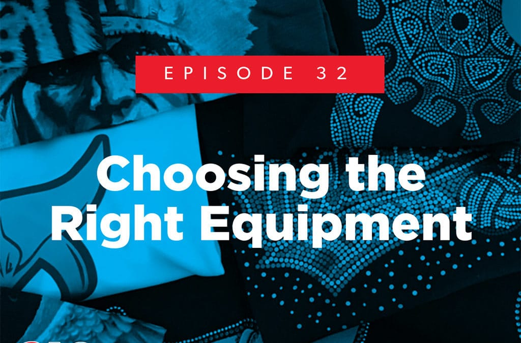 Episode 32 – Choosing the Right Equipment
